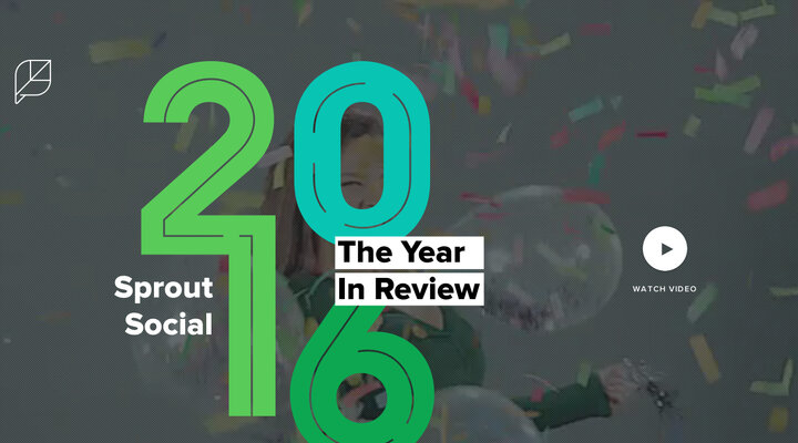 2016 Year in Review | Sprout Social